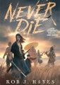 Never Die by Rob J. Hayes – SPFBO #5 Finals Review