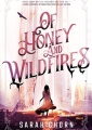 Of Honey and Wildfires by Sarah Chorn