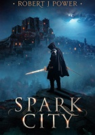 Spark City by Robert J. Power – SPFBO #5 Finals Review