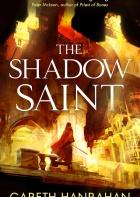 The Shadow Saint by Gareth Hanrahan
