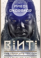 Binti: The Complete Trilogy by Nnedi Okorafor