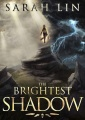 The Brightest Shadow by Sarah Lin