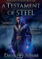 Testament of Steel by Davis Ashura