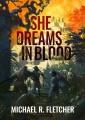 She Dreams in Blood by Michael R. Fletcher