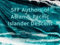 SFF Authors of Asian and Pacific Islander Descent: An Incomplete List