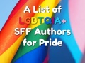 A List of LGBTQIA+ SFF Authors for Pride